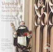 Vesperae in honorem Sancti Dominici : Dominikanischer Choral und Orgel-improvisation
