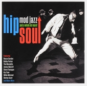 Hip soul : mod jazz and a whole lot more!
