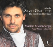 Arias for Silvio Garghetti : The Habsburg star tenor