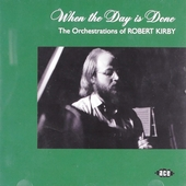 When the day is done : the orchestrations of Robert Kirby