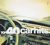 Top 40 carhits : the ultimate top 40 collection
