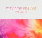 Le rythme abstrait. vol.3