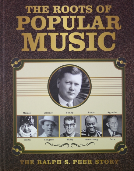 The roots of popular music : The Ralph S. Peer story