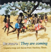 Bewaare : They are coming - Dagaare songs and dances form Nandom, Ghana
