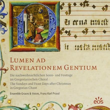 Lumen ad revelationem gentium : Die nachweihnachtlichen Sonn- und Festtage im Gregorianischen Choral