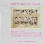 The music of Islãm : Folkloric music of Tunisia. vol.8