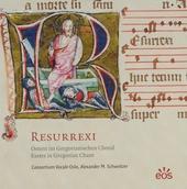 Resurrexi : Ostern im Gregorianischen Choral