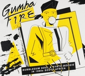 Gumba fire : bubblegum soul & synth-boogie in 1980s South Africa