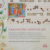 Caritas Dei diffusa est : Die Hochfeste Dreifaltigkeit, Fronleichnam, Herz Jesu, Christkönig und Kirchweihe im Greg...