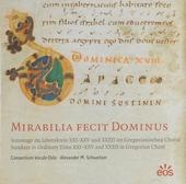 Mirabilia fecit Dominus : Sonntage im Jahreskreis XXI-XXV und XXXII im Gregorianischen Choral