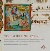 Vocem iucunditatis : Vierter Ostersonntag bis Pfingsten im Gregorianischen Choral