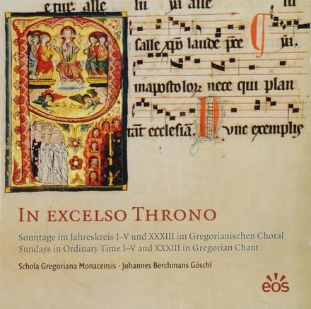 In excelso throno : Sonntage im Jahreskreis I-V und XXXIII im Gregorianischen Choral