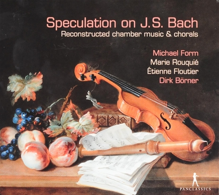 Speculation on J.S. Bach : reconstructed chamber music & chorals