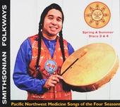 Pacific Northwest medicine songs of the four seasons. Disc 3 & 4