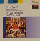 Febus avant! : music at the court of Gaston Febbus (1331-1391)