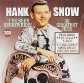 I've been everywhere ; 48 Greatest hits ; Hank Snow sings Jimmie Rodgers songs