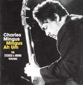 Mingus ah um : The stereo & mono versions