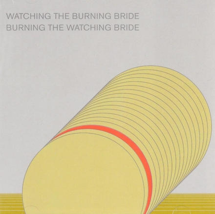 Watching the burning bride ; Burning the watching bride