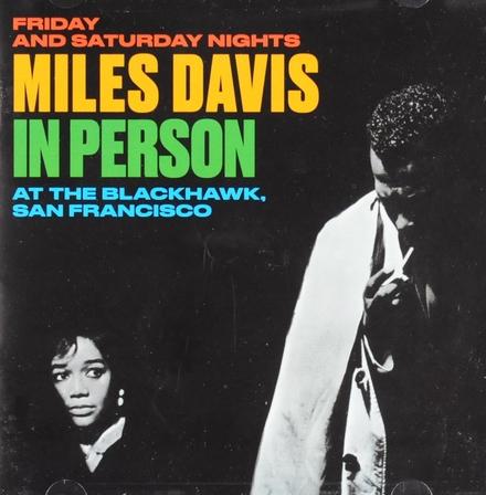 Miles Davis in person at The Blackhawk San Francisco : Friday and Saturday nights