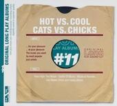 Hot vs. cool ; Cats vs. chicks