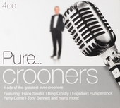 Pure... crooners