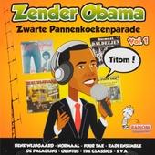 Zender Obama : Zwarte pannenkoekenparade. vol.1