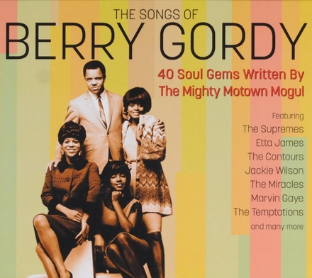The songs of Berry Gordy : 40 soul gems written by the mighty Motown mogul