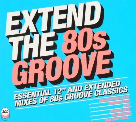 """Extend the 80s groove : Essential 12"""" and extended mixes of 80s groove classics"""