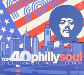 Top 40 Philly soul : the ultimate top 40 collection