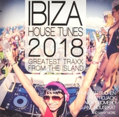 Ibiza house tunes 2018 : Greatest traxx from the island