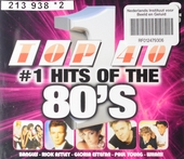Top 40 : #1 hits of the 80's