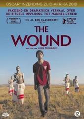 The wound / regie John Trengove ; scenario John Trengove [e.a.]
