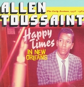 Happy times in New Orleans : The early sessions, 1958-1960