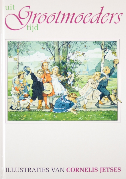 Uit grootmoeders tijd. vol.1