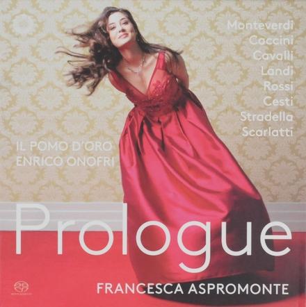 Prologue : Monteverdi, Caccini, Cavalli, Landi, Rossi, Cesti, Stradella, Scarlatti