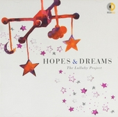 Hopes & dreams : The lullaby project
