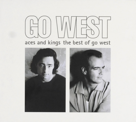 Aces and kings : The best of Go West
