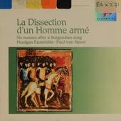 La dissection d'un homme armé : six messes d'après une chanson bourguignonne