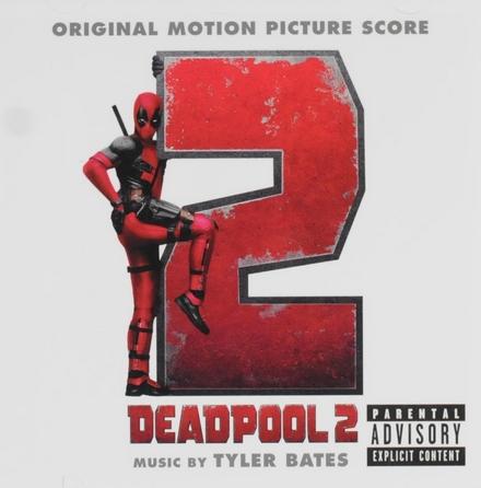 Original motion picture score ; Deadpool 2