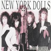 Manhattan mayhem : a history of the New York Dolls