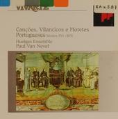 Canções, vilancicos e motetes Portugueses séculos XVI & XVII