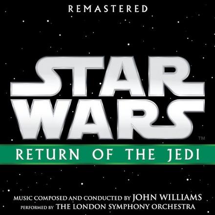 Star wars : return of the jedi : original motion picture soundtrack [Remastered edition]