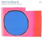 Fahrt ins Blaue : Groovin' in the spirit of jazz. vol.2
