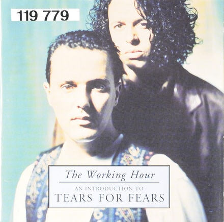 The working hour : an introduction to Tears for Fears