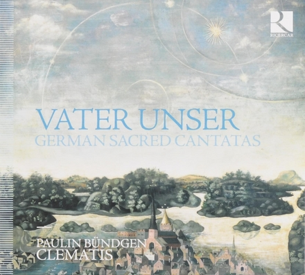 Vater unser : German sacred cantatas