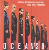 Ocean's 8 : original motion picture soundtrack
