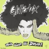 Glitterbox : This ain't no disco