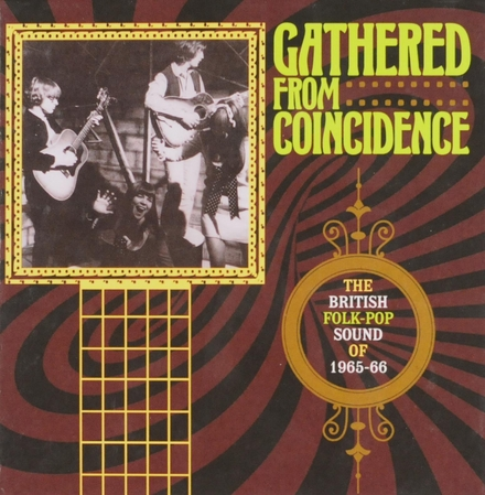 Gathered from coincidence : the British folk-pop sound of 1965-66