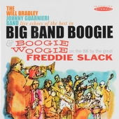 Live echoes of the best in big band boogie ; Boogie woogie on the 88 by the great Freddie Slack