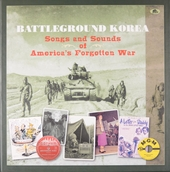 Battleground Korea : songs and sounds of America's forgotten war
